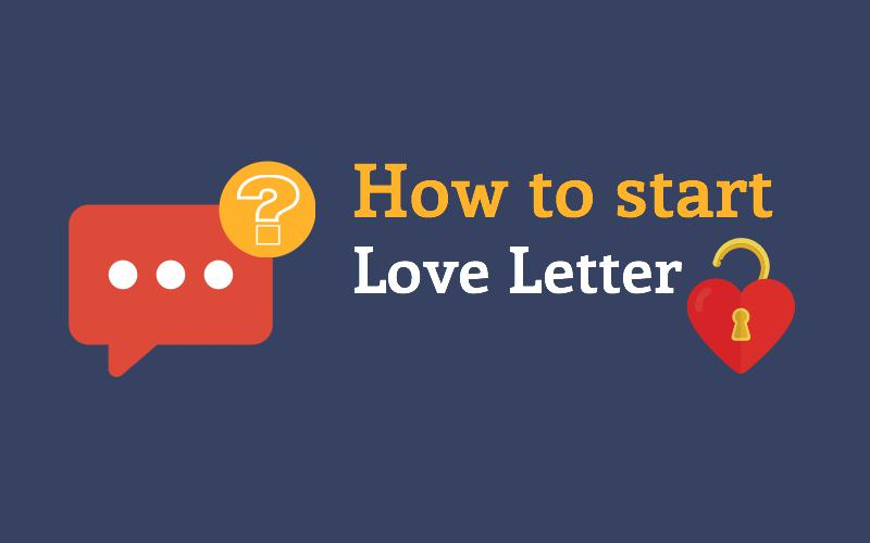 How to start writing a love letter