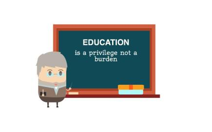 Education is a privilege not a burden