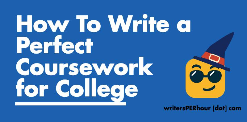 How to Write a Perfect Coursework for College