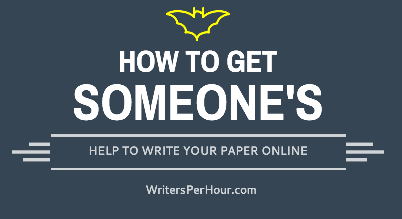 How to get someone's help to write my paper online?