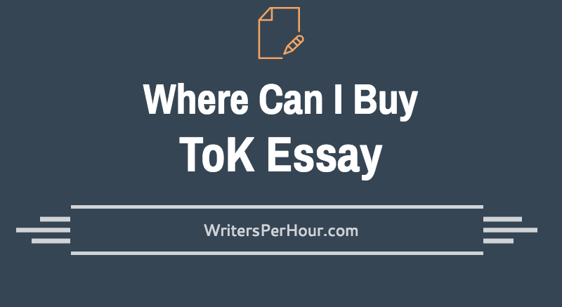 Where Can I Buy ToK Essay For InternationalBaccalaureate?