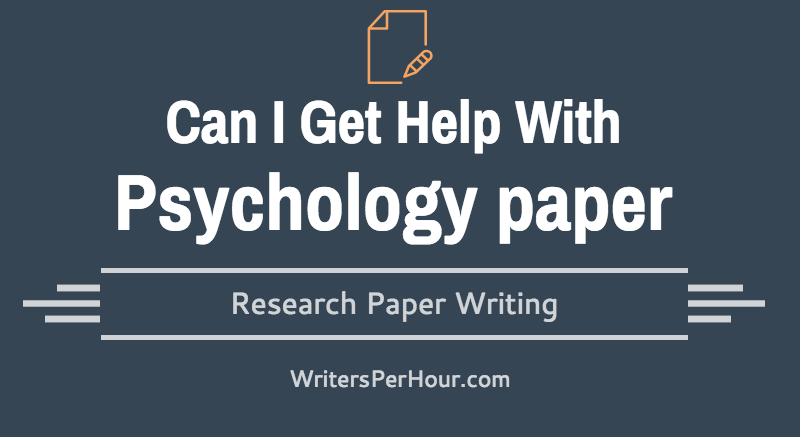 Help with writing a psychology paper
